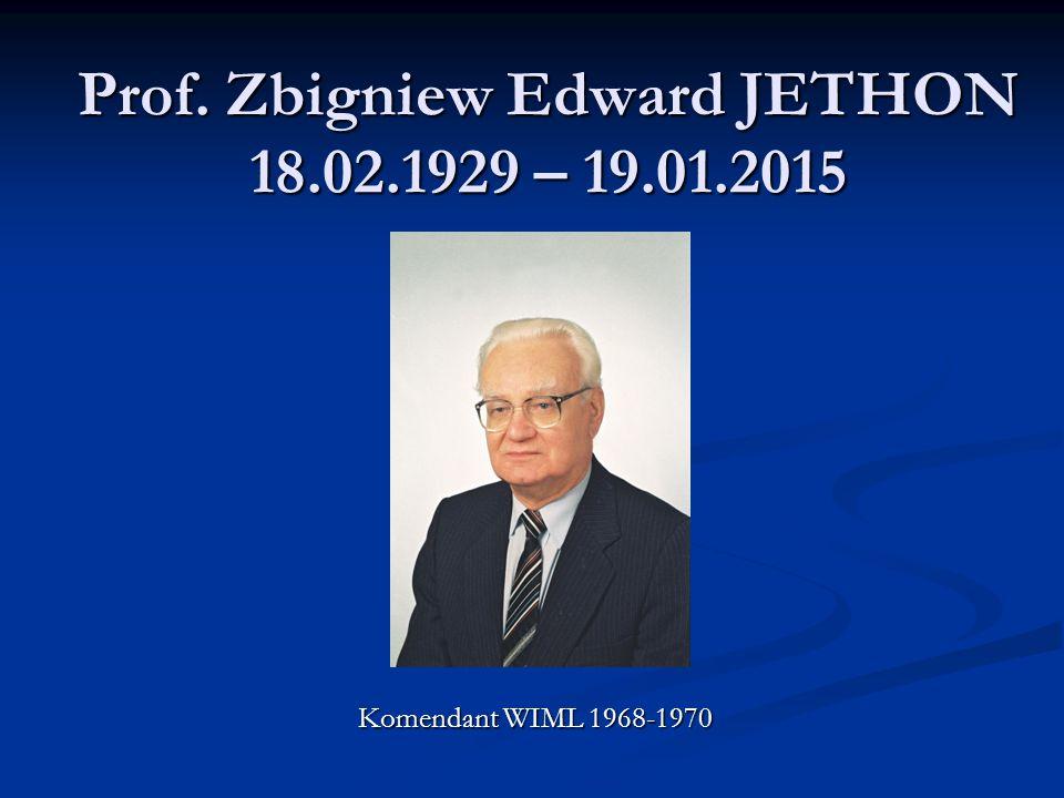 Prof. Zbigniew Edward JETHON 18.02.1929 – 19.01.2015