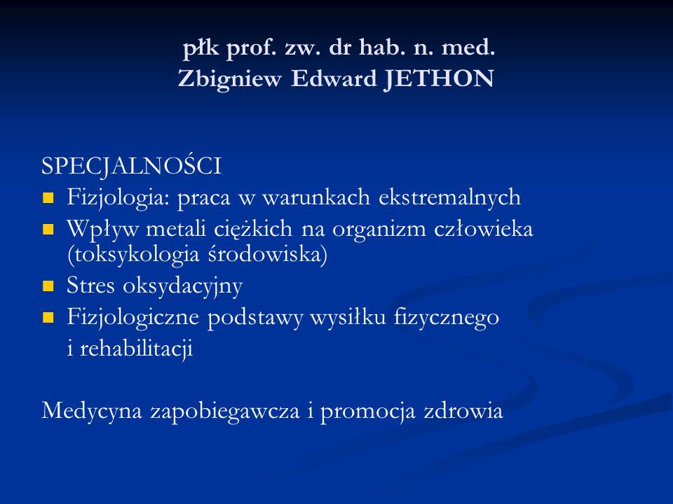 płk prof. zw. dr hab. n. med. Zbigniew Edward JETHON