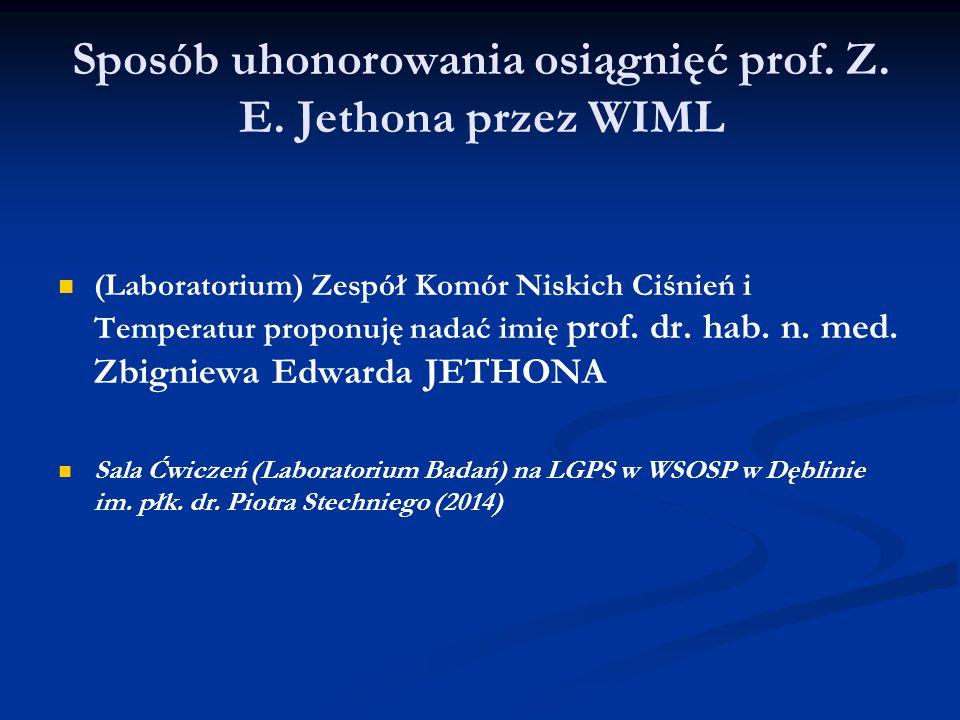 Sposób uhonorowania osiągnięć prof. Z. E. Jethona przez WIML