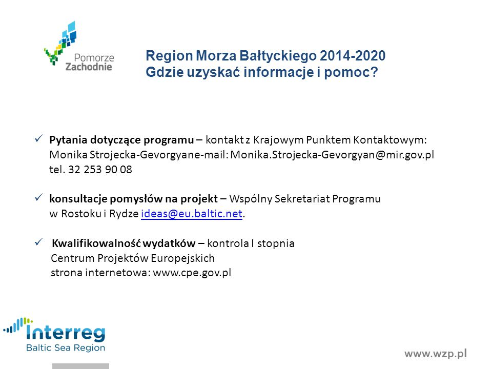 Region Morza Bałtyckiego 2014-2020 Gdzie uzyskać informacje i pomoc