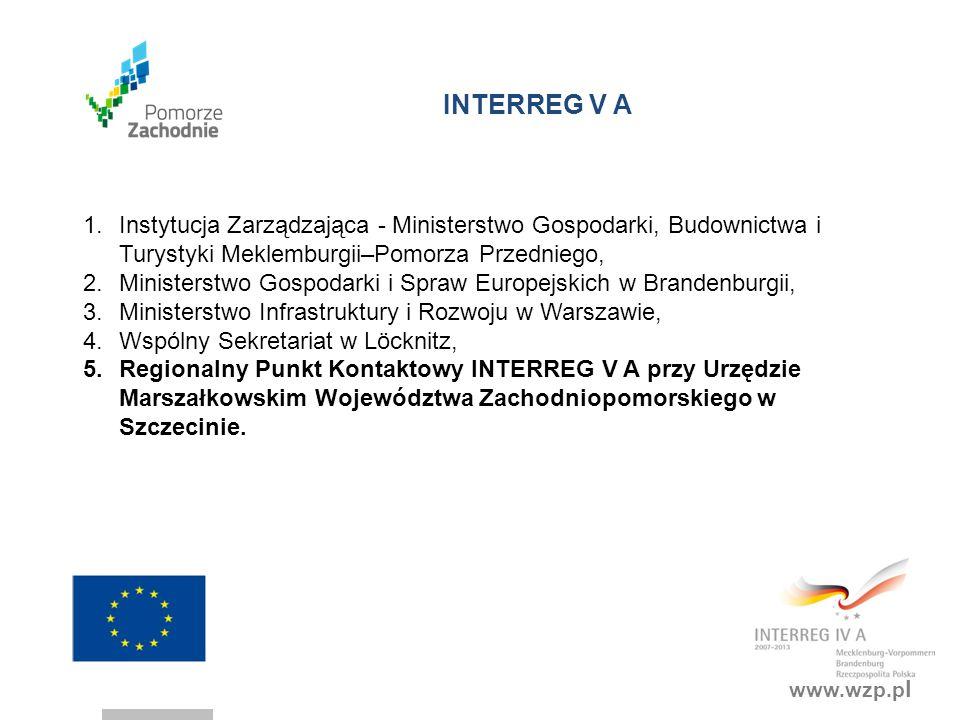 INTERREG V A Instytucja Zarządzająca - Ministerstwo Gospodarki, Budownictwa i Turystyki Meklemburgii–Pomorza Przedniego,
