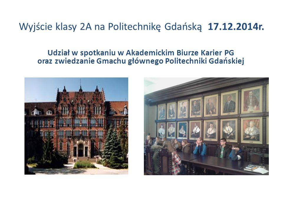 Wyjście klasy 2A na Politechnikę Gdańską 17.12.2014r.