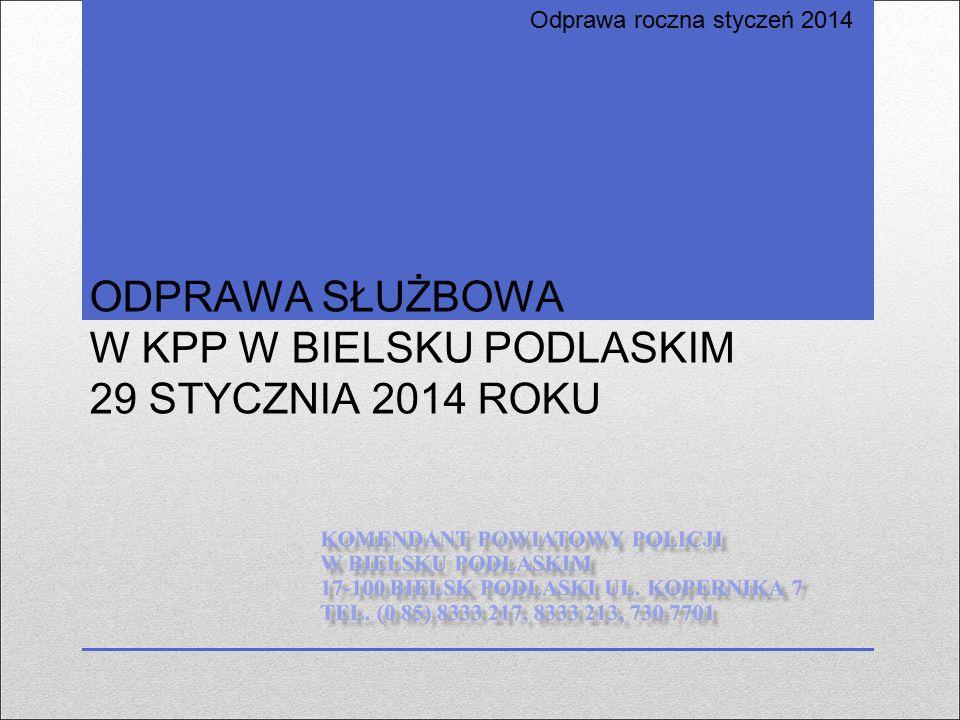 ODPRAWA SŁUŻBOWA W KPP W BIELSKU PODLASKIM 29 STYCZNIA 2014 ROKU
