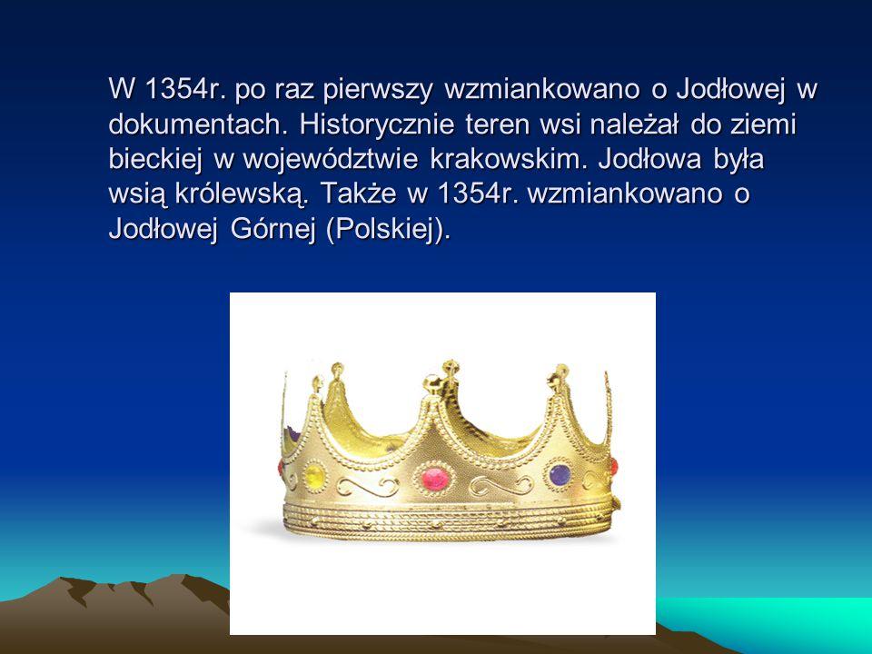 W 1354r. po raz pierwszy wzmiankowano o Jodłowej w dokumentach