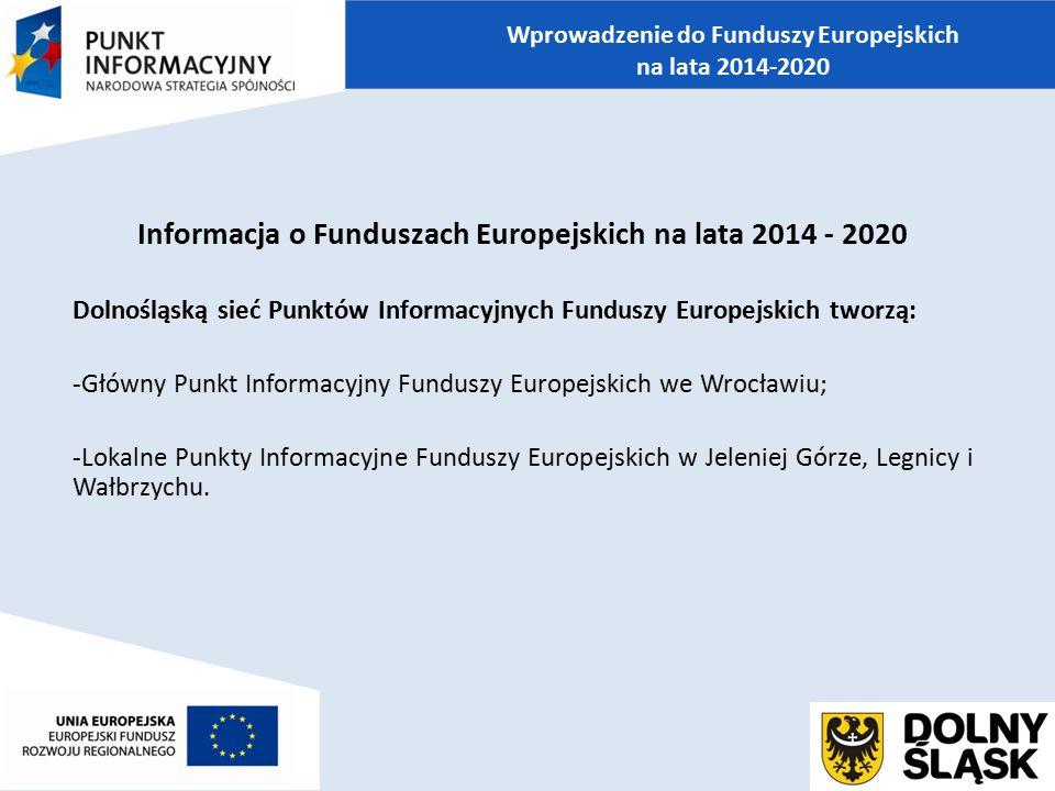 Informacja o Funduszach Europejskich na lata 2014 - 2020