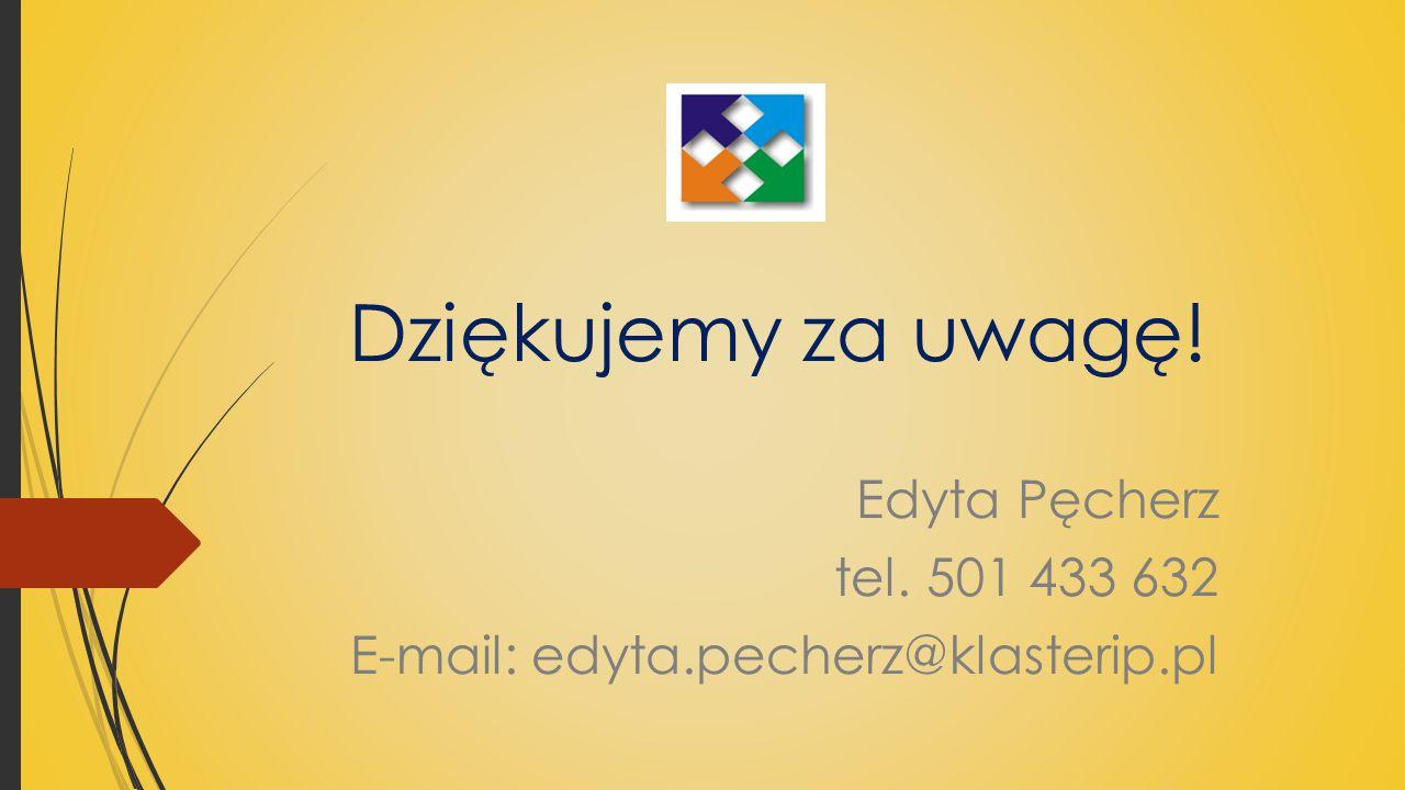 Edyta Pęcherz tel. 501 433 632 E-mail: edyta.pecherz@klasterip.pl