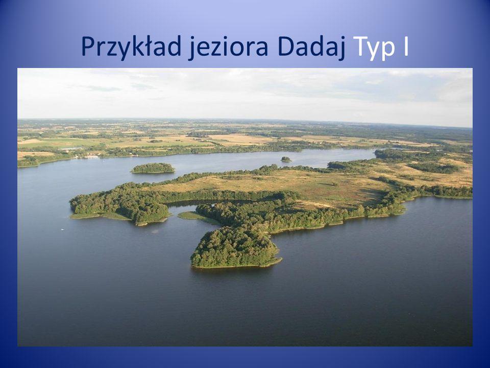 Przykład jeziora Dadaj Typ I
