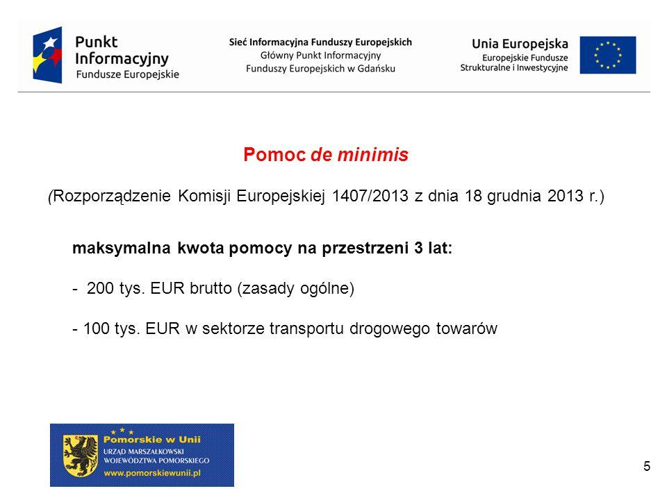 Pomoc de minimis (Rozporządzenie Komisji Europejskiej 1407/2013 z dnia 18 grudnia 2013 r.) maksymalna kwota pomocy na przestrzeni 3 lat: