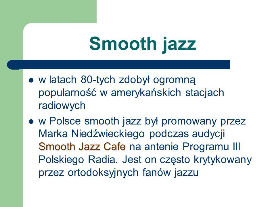 Smooth jazz w latach 80-tych zdobył ogromną popularność w amerykańskich stacjach radiowych.