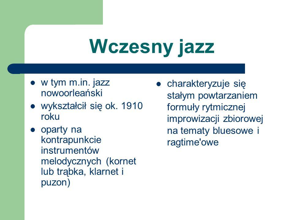 Wczesny jazz w tym m.in. jazz nowoorleański