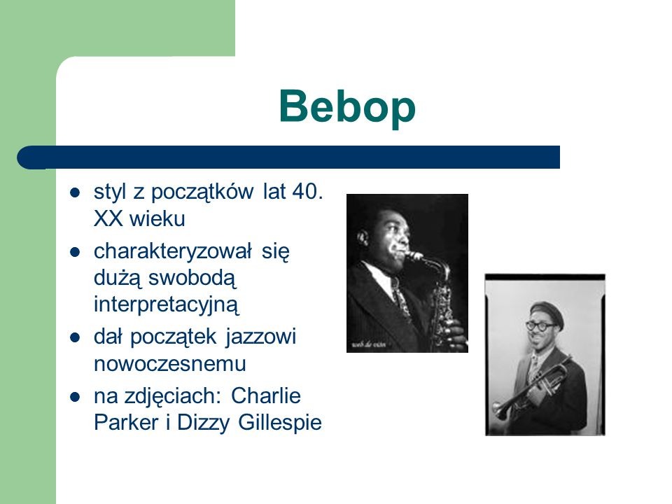 Bebop styl z początków lat 40. XX wieku