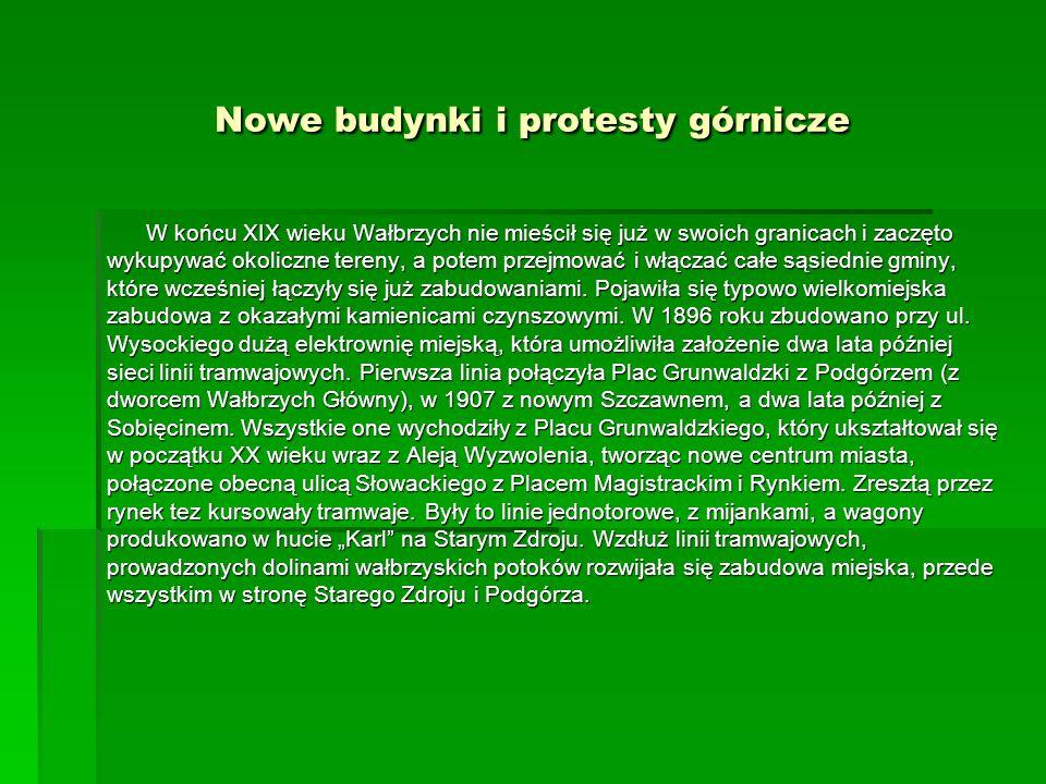 Nowe budynki i protesty górnicze