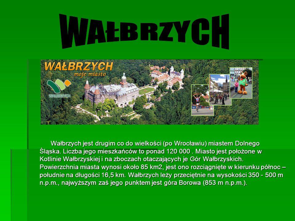 WAŁBRZYCH Wałbrzych jest drugim co do wielkości (po Wrocławiu) miastem Dolnego.