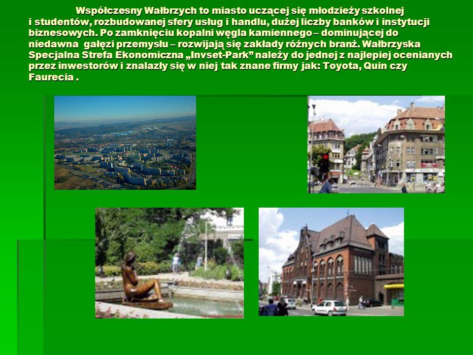 Współczesny Wałbrzych to miasto uczącej się młodzieży szkolnej i studentów, rozbudowanej sfery usług i handlu, dużej liczby banków i instytucji biznesowych.