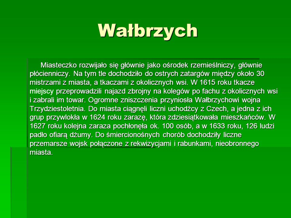 Wałbrzych Miasteczko rozwijało się głównie jako ośrodek rzemieślniczy, głównie.