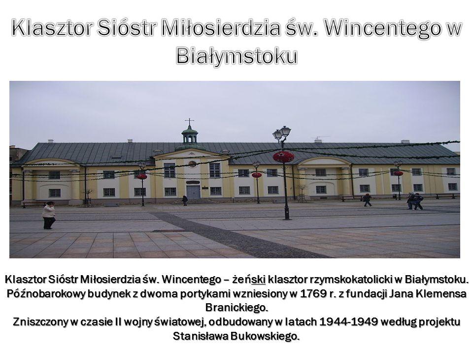Klasztor Sióstr Miłosierdzia św. Wincentego w Białymstoku