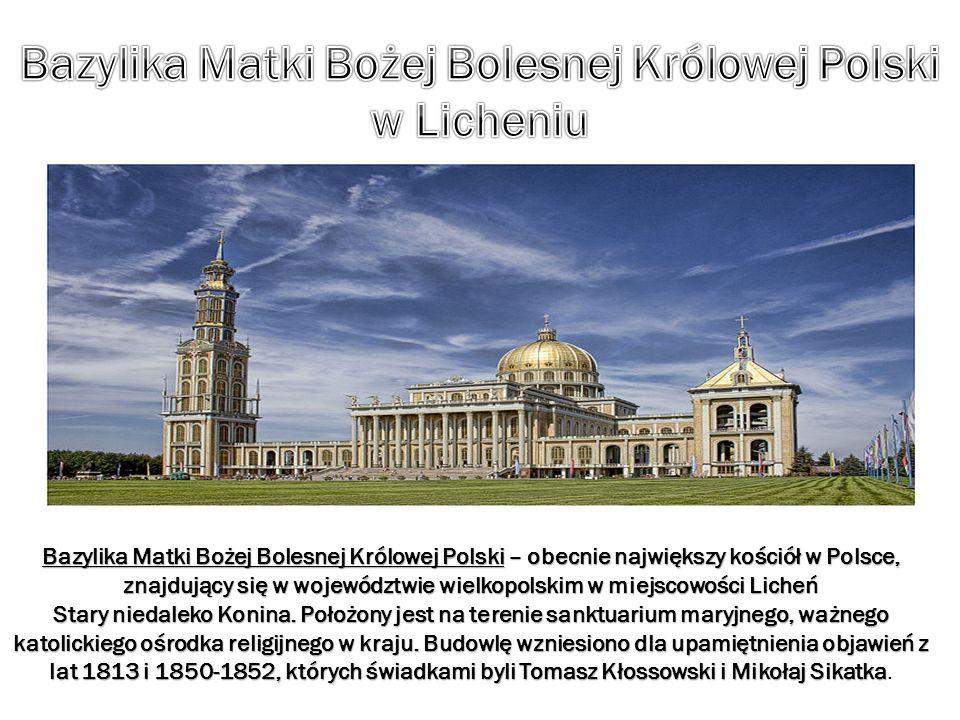 Bazylika Matki Bożej Bolesnej Królowej Polski w Licheniu