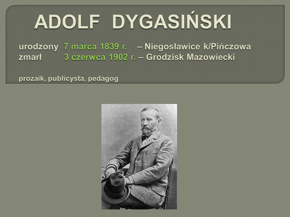 ADOLF DYGASIŃSKI urodzony 7 marca 1839 r