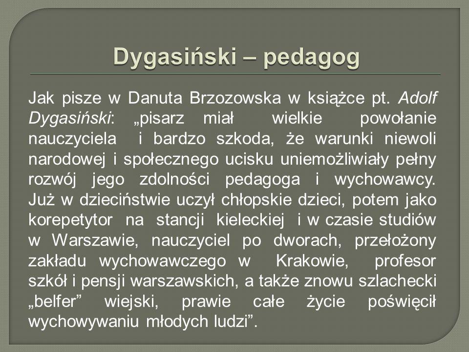 Dygasiński – pedagog