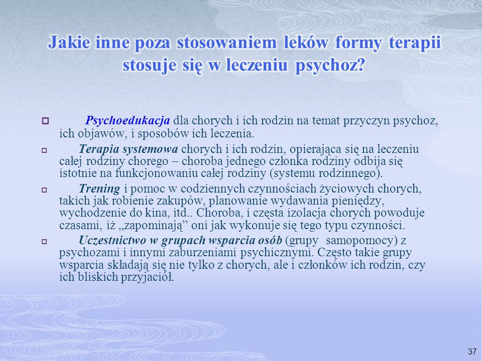 Jakie inne poza stosowaniem leków formy terapii stosuje się w leczeniu psychoz