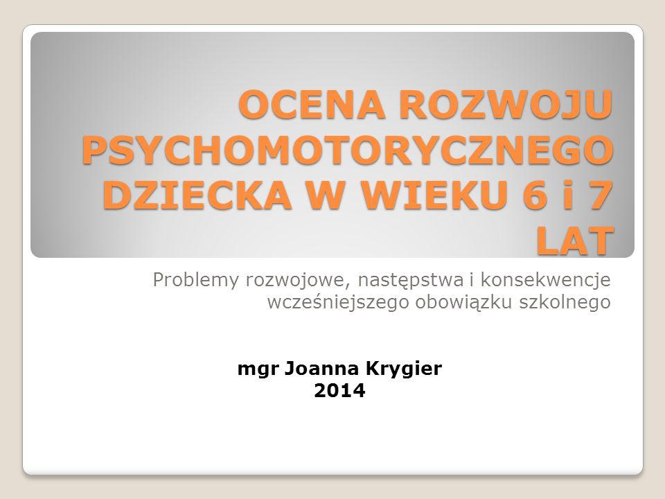 OCENA ROZWOJU PSYCHOMOTORYCZNEGO DZIECKA W WIEKU 6 i 7 LAT
