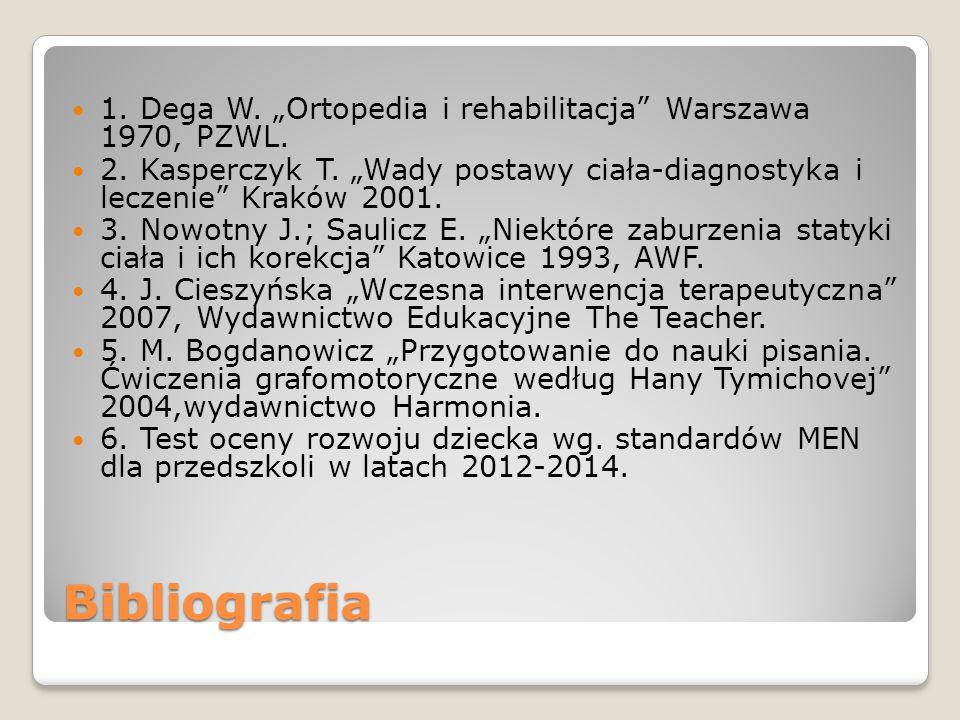 "1. Dega W. ""Ortopedia i rehabilitacja Warszawa 1970, PZWL."