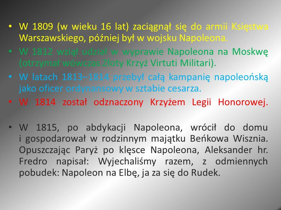 W 1809 (w wieku 16 lat) zaciągnął się do armii Księstwa Warszawskiego, później był w wojsku Napoleona.
