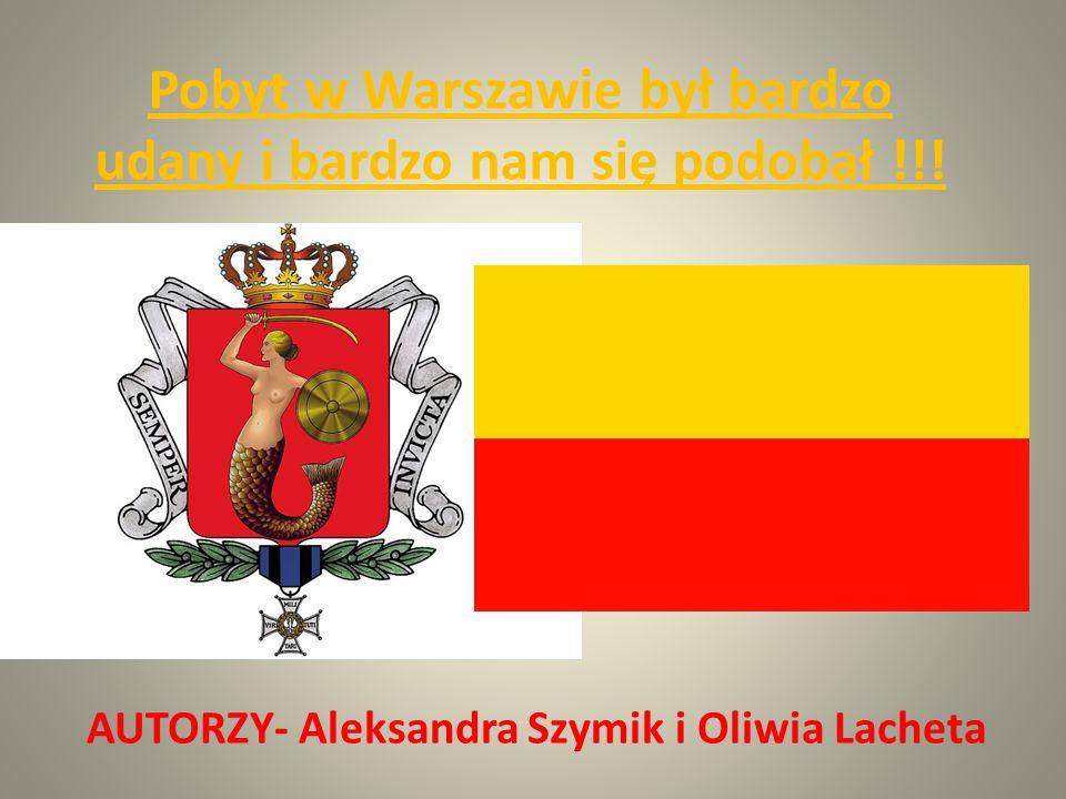 Pobyt w Warszawie był bardzo udany i bardzo nam się podobał !!!