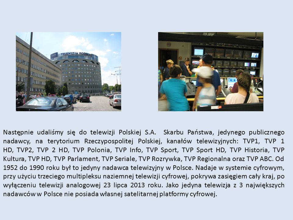 Następnie udaliśmy się do telewizji Polskiej S. A
