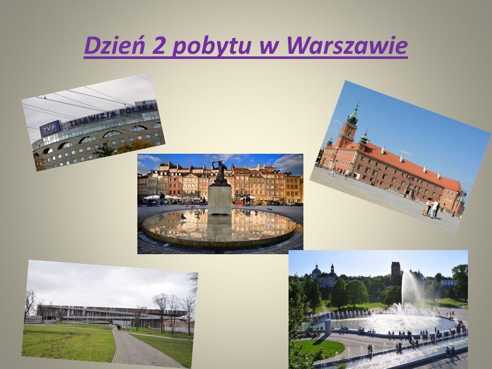 Dzień 2 pobytu w Warszawie
