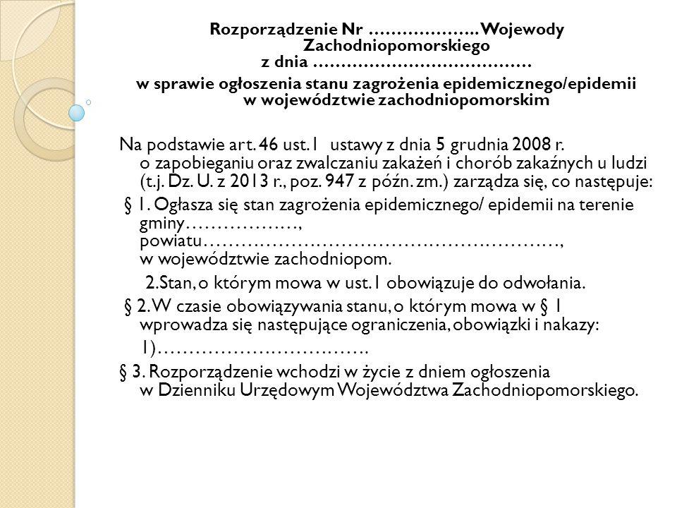 2.Stan, o którym mowa w ust.1 obowiązuje do odwołania.