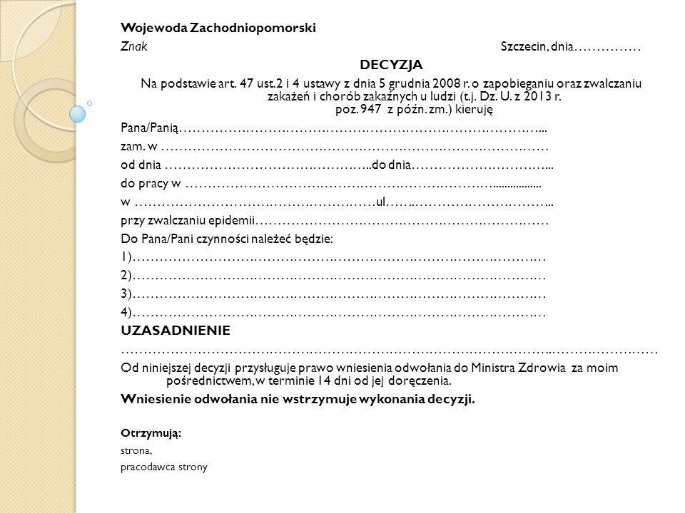 Wojewoda Zachodniopomorski Znak Szczecin, dnia…………… DECYZJA