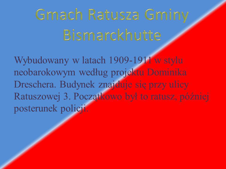 Gmach Ratusza Gminy Bismarckhutte