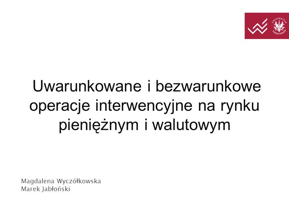 Uwarunkowane i bezwarunkowe operacje interwencyjne na rynku pieniężnym i walutowym