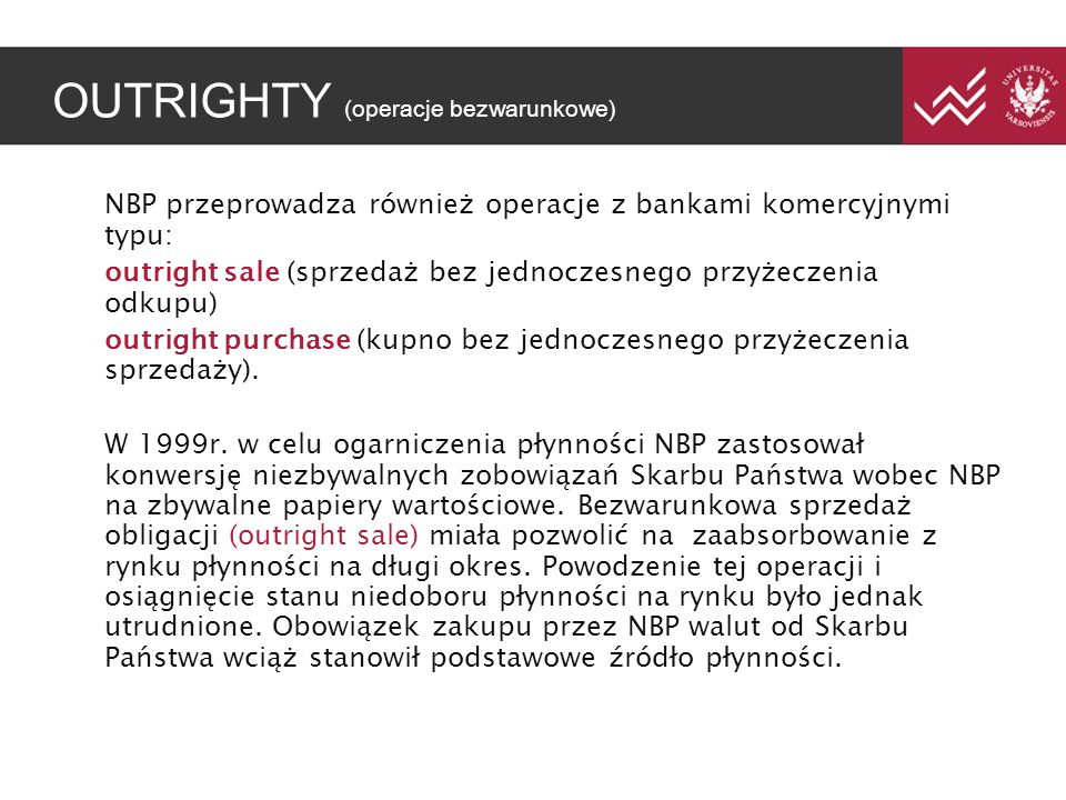 OUTRIGHTY (operacje bezwarunkowe)