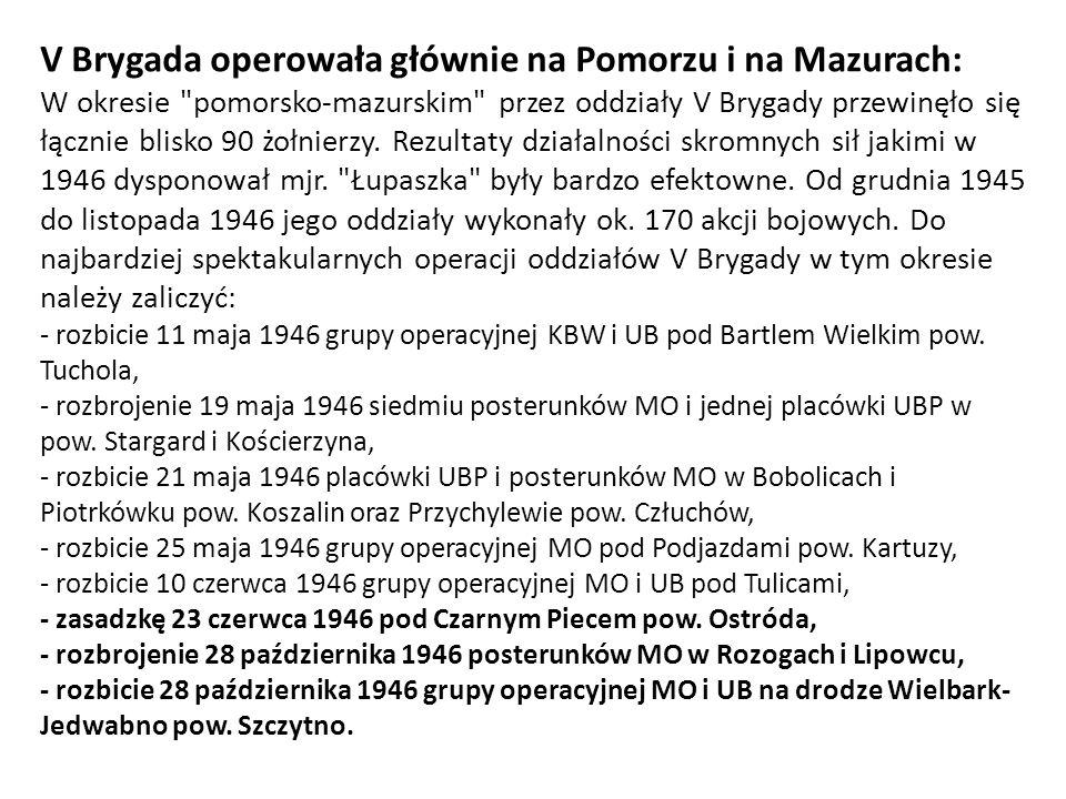 V Brygada operowała głównie na Pomorzu i na Mazurach: