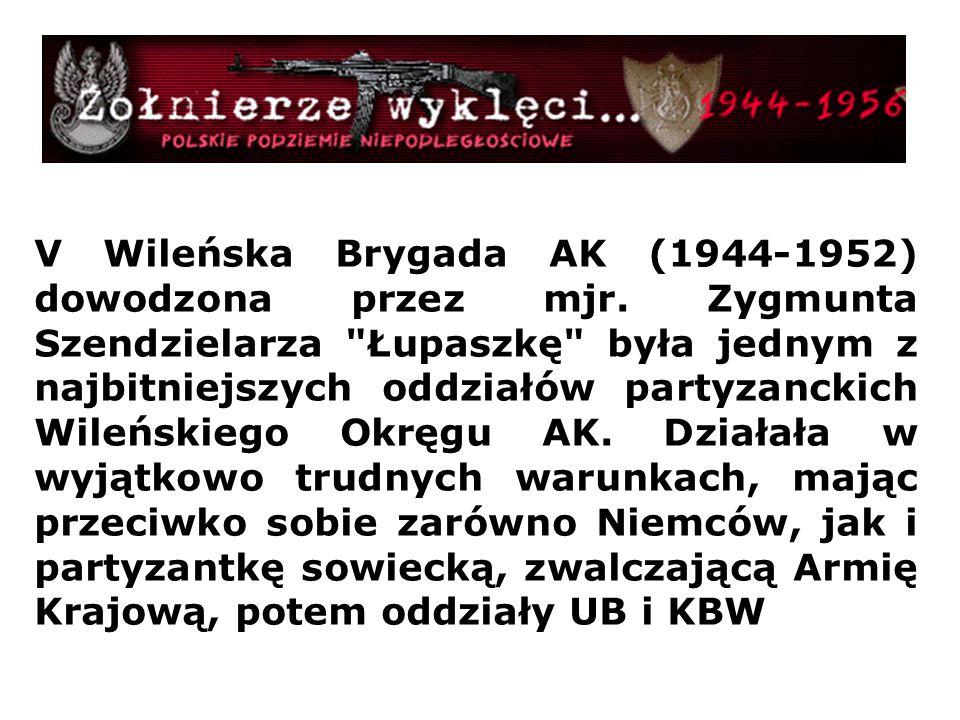 V Wileńska Brygada AK (1944-1952) dowodzona przez mjr