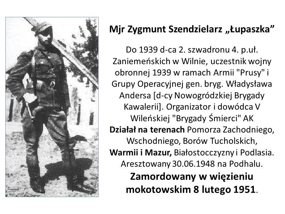 """Mjr Zygmunt Szendzielarz """"Łupaszka Do 1939 d-ca 2. szwadronu 4. p. uł"""