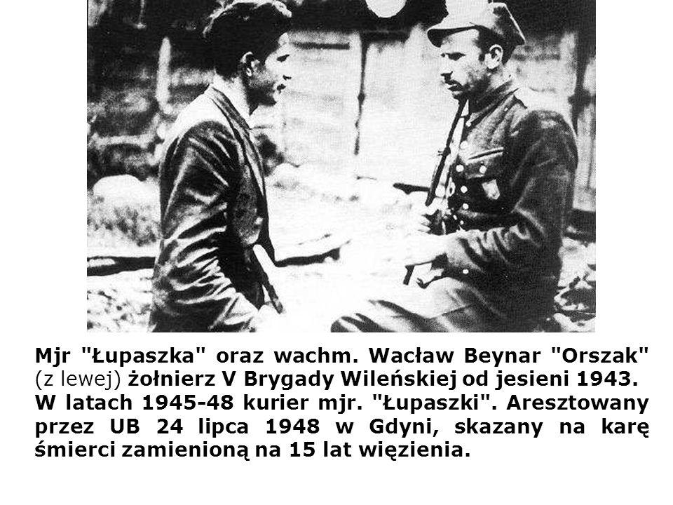Mjr Łupaszka oraz wachm