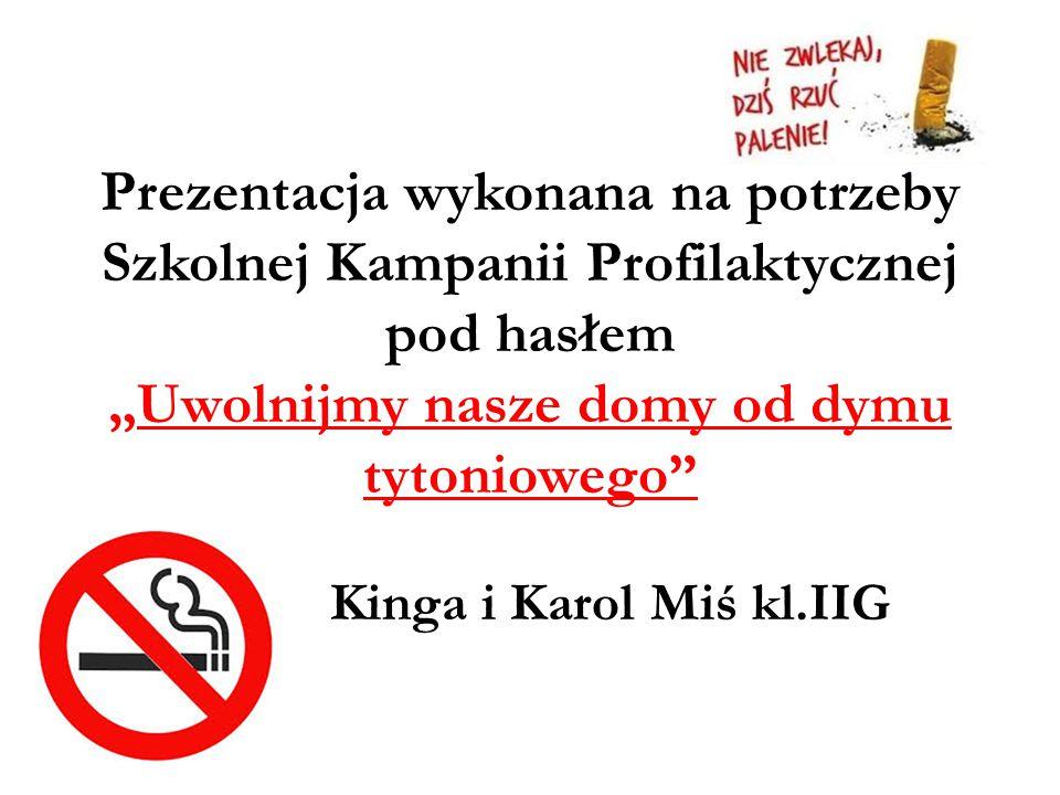 """Prezentacja wykonana na potrzeby Szkolnej Kampanii Profilaktycznej pod hasłem """"Uwolnijmy nasze domy od dymu tytoniowego"""