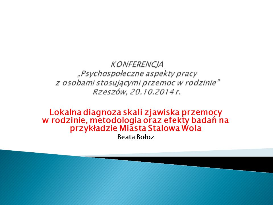 """KONFERENCJA """"Psychospołeczne aspekty pracy z osobami stosującymi przemoc w rodzinie Rzeszów, 20.10.2014 r."""