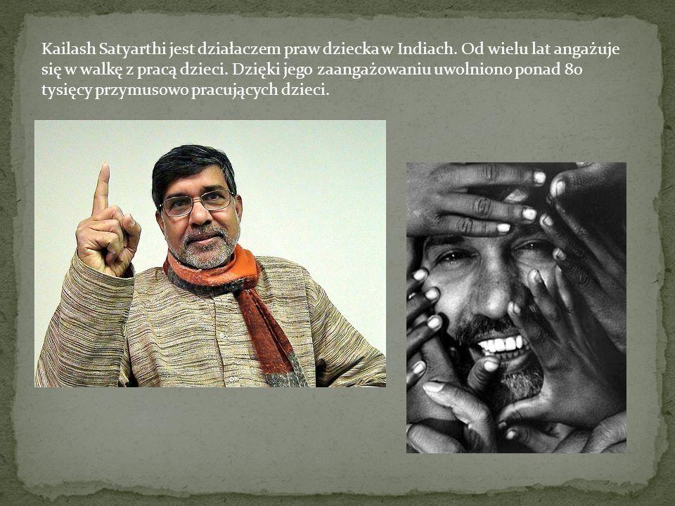 Kailash Satyarthi jest działaczem praw dziecka w Indiach