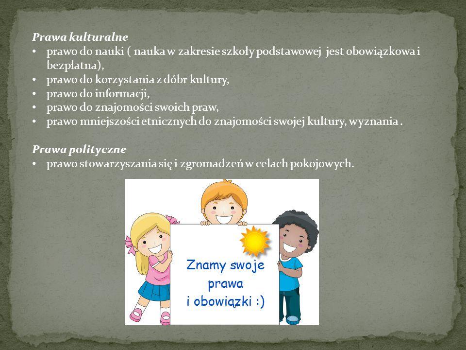 Prawa kulturalne prawo do nauki ( nauka w zakresie szkoły podstawowej jest obowiązkowa i bezpłatna),