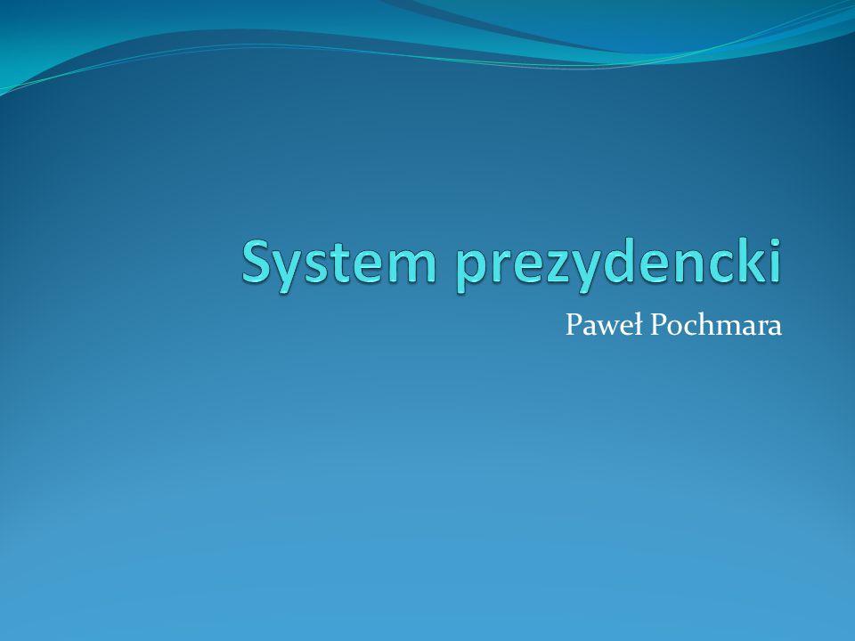 System prezydencki Paweł Pochmara