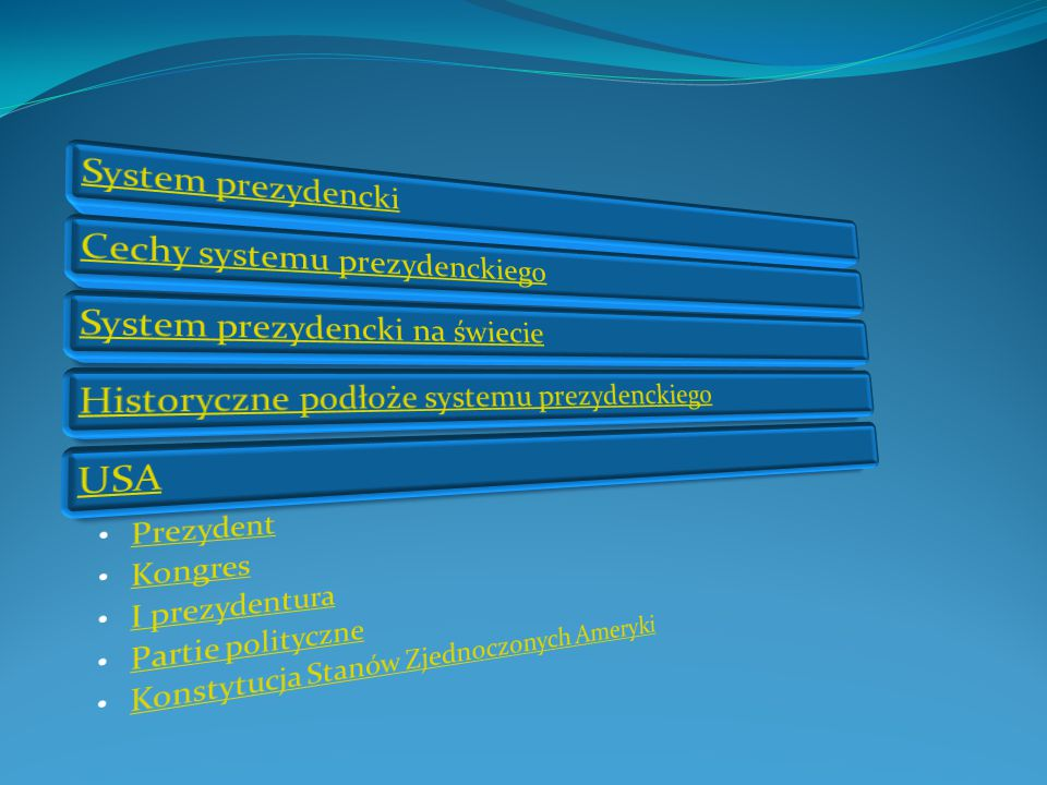 System prezydencki Cechy systemu prezydenckiego. System prezydencki na świecie. Historyczne podłoże systemu prezydenckiego.