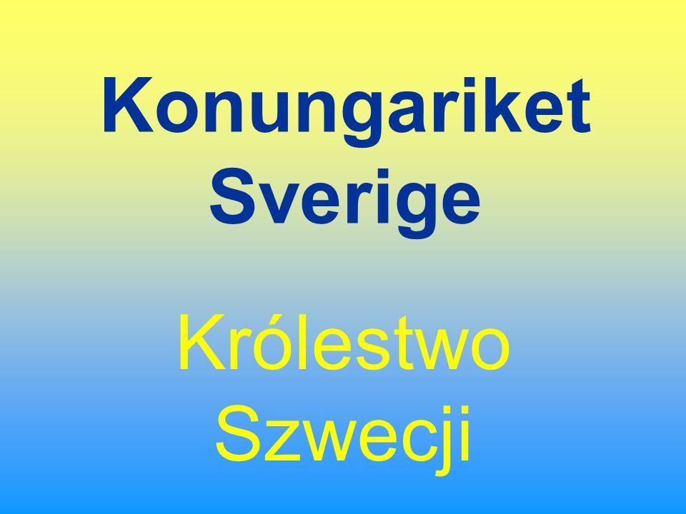 Konungariket Sverige Królestwo Szwecji