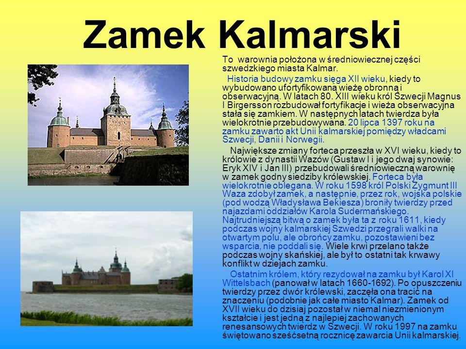 Zamek Kalmarski To warownia położona w średniowiecznej części szwedzkiego miasta Kalmar.