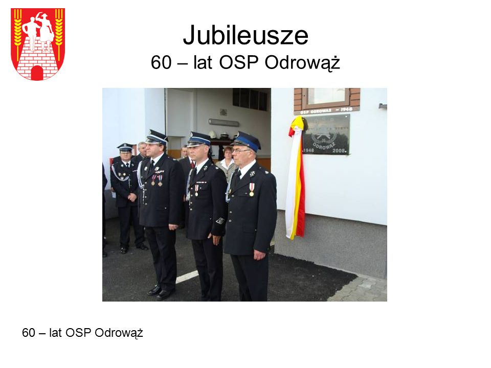 Jubileusze 60 – lat OSP Odrowąż