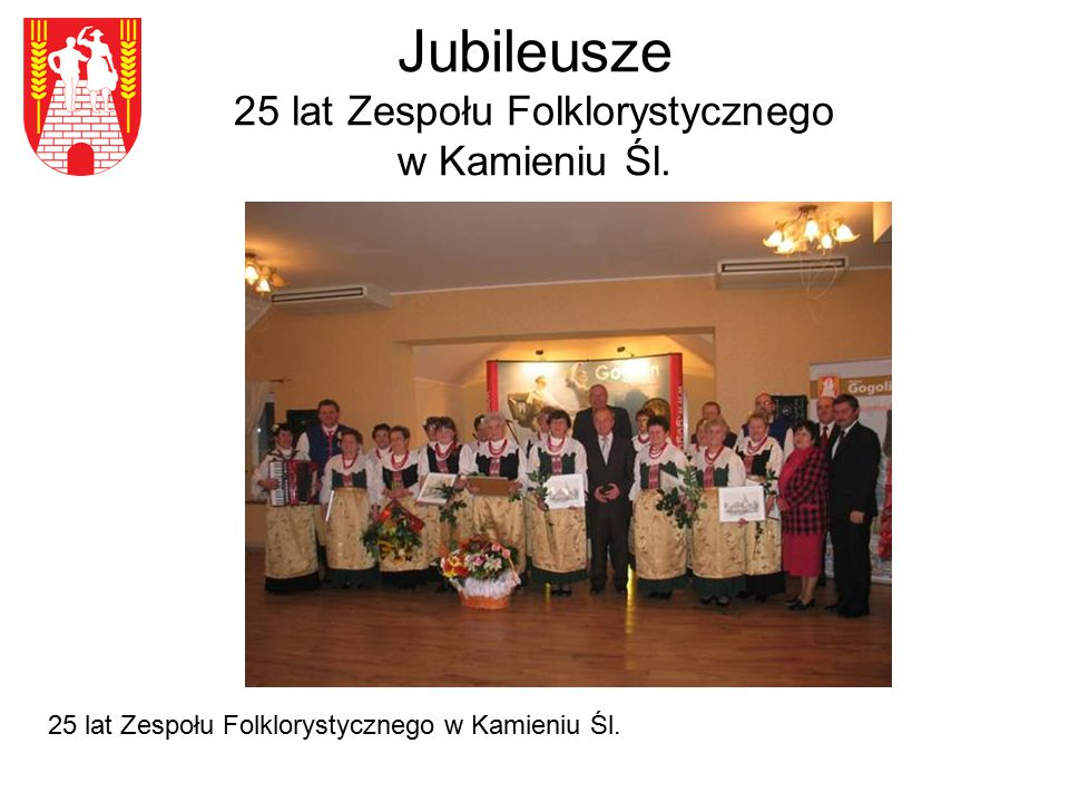 Jubileusze 25 lat Zespołu Folklorystycznego w Kamieniu Śl.