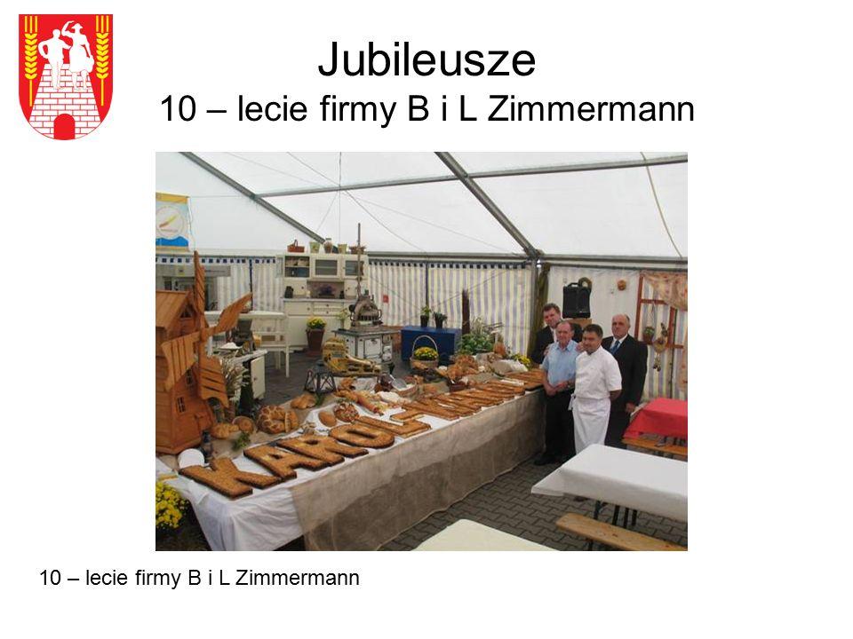 Jubileusze 10 – lecie firmy B i L Zimmermann